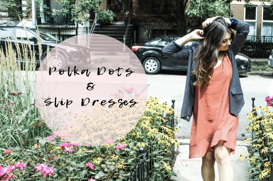Outfits: Polka Dots & Slip Dresses